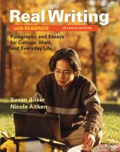 Real Writing with Readings: Paragraphs and Essays for College, Work, and Everyday Life, Edition 7