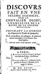 Discours fait en une célèbre assemblée, par le chevalier Digby ... touchant la Guerison des Playes par la Poudre de Sympathie