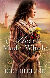 Hearts Made Whole  Beacons of Hope Book  2  Book