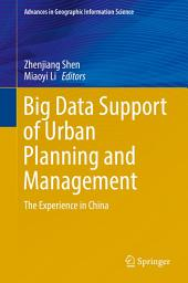 Big Data Support of Urban Planning and Management: The Experience in China