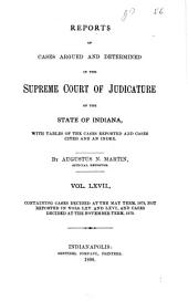 Reports of Cases Argued and Determined in the Supreme Court of Judicature of the State of Indiana: Volume 67