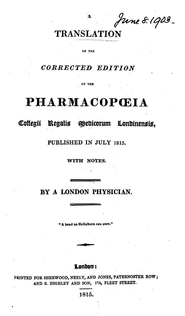 A Translation of the Corrected Edition of the Pharmacopoeia Collegii Regalis Medicorum Londinensis ...