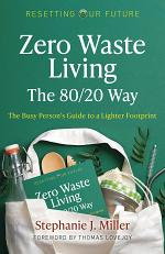 Resetting Our Future: Zero Waste Living, The 80/20 Way