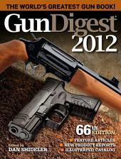 Gun Digest 2012: Edition 66