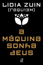 REQU13M - A máquina sonha deus