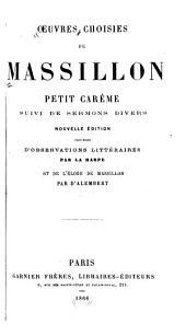 Œuvres choisies de Massillon: petit carême, suivi de sermons divers
