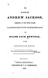 The Life of Andrew Jackson: President of the United States. Illustrated with Numerous Cuts