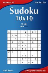 Sudoku 10x10 - Medio - Volumen 10 - 276 Puzzles