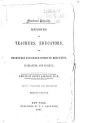 Educational Biography: Memoirs of Teachers, Educators, and Promoters and Benefactors of Education, Literature, and Science