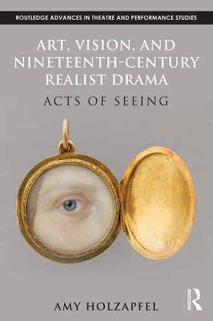 Art, Vision, and Nineteenth-Century Realist Drama