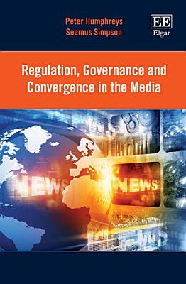 Regulation  Governance and Convergence in the Media