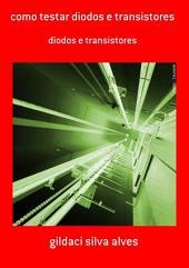 Como Testar Diodos E Transistores