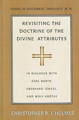 Revisiting the Doctrine of the Divine Attributes PDF