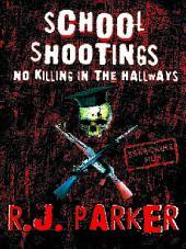 School Shootings: No Killing in the Hallways