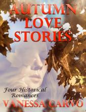 Autumn Love Stories: Four Historical Romances
