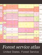 Forest service atlas: Extracts from the statistical volume of the forest atlas...