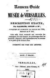 Nouveau guide au Musée de Versailles. Description exacte, par galeries, salles, ...