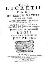 De rerum natura libros VI interpretatione et nptis illustravit Michael Fayus