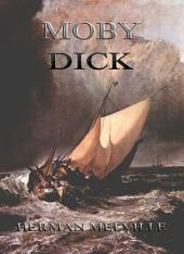 Moby Dick (Illustrated & Annotated Edition)