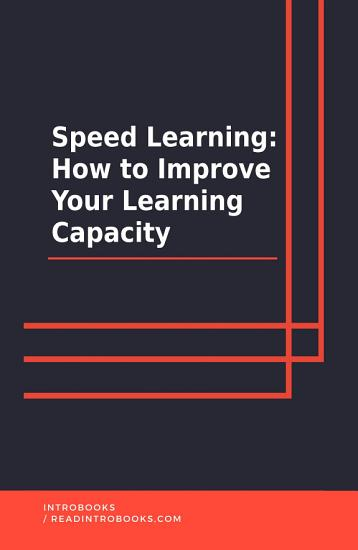 Speed Learning  How To Improve Your Learning Capacity PDF