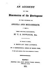 An Account of the Discoveries of the Portuguese in the Interior of Angola and Mozambique: From Original Manuscripts : to which is Added a Note by the Author on a Geographical Error of Mungo Park in His Last Journal Into the Interior of Africa