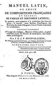 Manuel latin ou choix de compositions françaises et recueil de fables et d'histoires latines