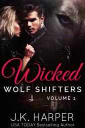 Wicked Wolf Shifters: Volume 1