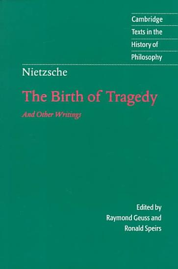 Nietzsche  The Birth of Tragedy and Other Writings PDF