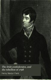 The Irish Confederates, and the Rebellion of 1798