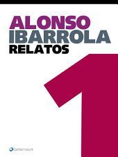 Alonso Ibarrola. Relatos 1