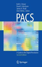 PACS: A Guide to the Digital Revolution, Edition 2