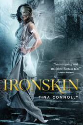 Ironskin: Volume 1