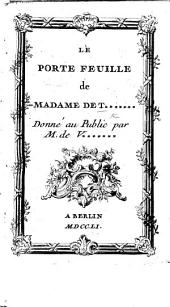Le Porte-Feuille de Madame de T******* [consisting chiefly of short poems]. Donné au public par M. de V*******.