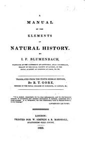 A Manual of the Elements of Natural History ... Translated from the tenth German edition, by R. T. Gore. [With plates.]