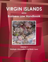Virgin Islands, British Business Law Handbook: Strategic Information and Laws