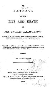 An Extract of the Life and Death of T. Halyburton ...