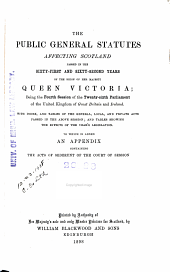 The Public General Statutes Affecting Scotland: Passed in the ... Year of the Reign ... With Index, and Tables of the General Acts Passed in the Above Session[s]. To which is Added an Appendix Containing Acts of Sederunt of the Court of Session. Printed by Authority