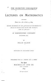 The Evanston Colloquium: Lectures on Mathematics Delivered from Aug. 28 to Sept. 9, 1893 Before Members of the Congress of Mathematics Held in Connection with the World's Fair in Chicago at Northwestern University, Evanston, Ill