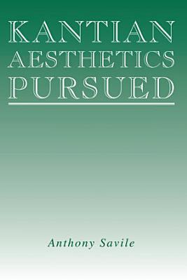Kantian Aesthetics Pursued