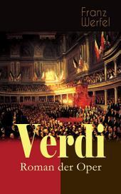 Verdi - Roman der Oper: Historischer Roman