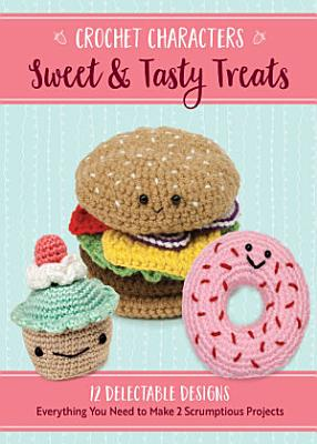 Crochet Characters Sweet   Tasty Treats PDF
