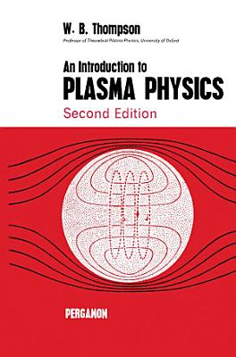 An Introduction to Plasma Physics