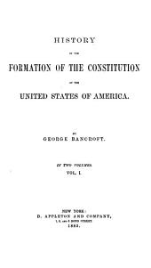 History of the Formation of the Constitution of the United States of America: Volume 1