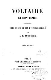 Voltaire et son temps: études sur le dix-huitième siècle, Volume1