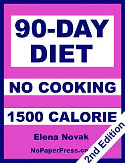 90 Day No Cooking Diet   1500 Calorie Book