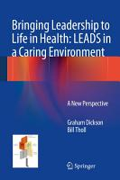 Bringing Leadership to Life in Health  LEADS in a Caring Environment PDF