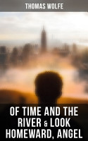 Of Time and the River   Look Homeward  Angel PDF