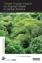 Climate Change Impacts on Tropical Forests in Central America PDF