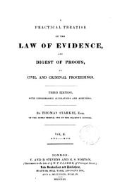 A Practical Treatise of the Law of Evidence: And Digest of Proofs, in Civil and Criminal Proceedings