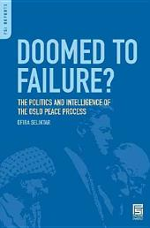 Doomed to Failure?: The Politics and Intelligence of the Oslo Peace Process